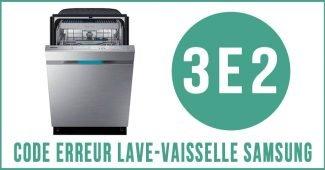 Code erreur 3e2 lave-vaisselle Samsung