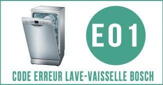 Code erreur E01 lave-vaisselle Bosch