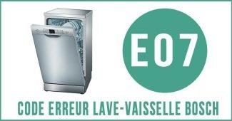 Code erreur E07 lave-vaisselle Bosch