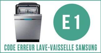 Code erreur E1 lave-vaisselle Samsung