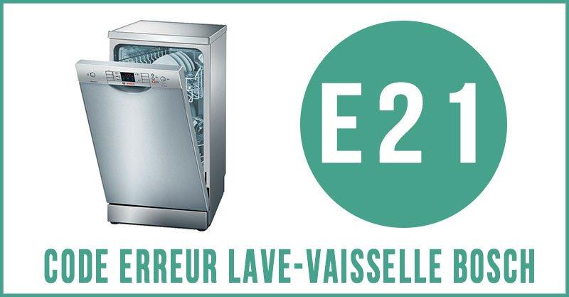 Code erreur E21 lave-vaisselle Bosch
