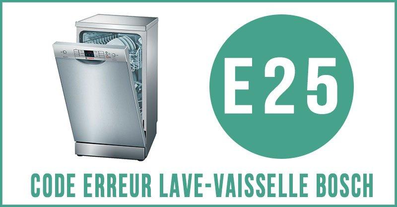 Code erreur E25 lave-vaisselle Bosch