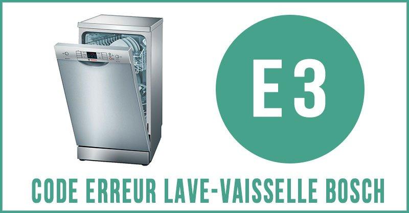 Code erreur E3 lave-vaisselle Bosch