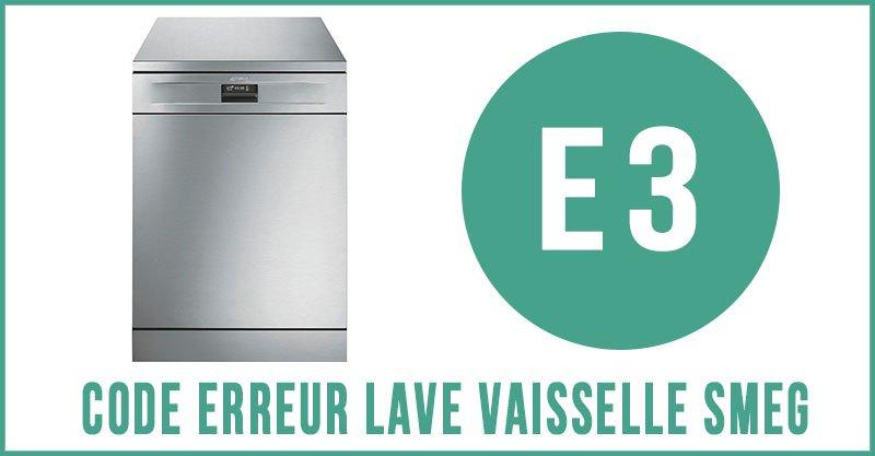 Code erreur E3 lave vaisselle Smeg