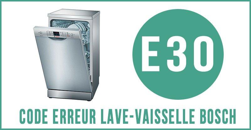 Code erreur E30 lave-vaisselle Bosch