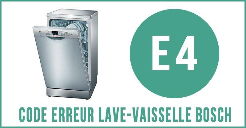 Code erreur E4 lave-vaisselle Bosch
