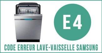 Code erreur E4 lave-vaisselle Samsung