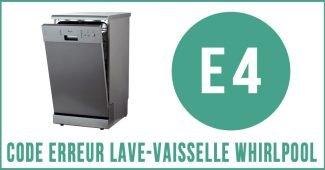 Code erreur E4 lave-vaisselle Whirlpool
