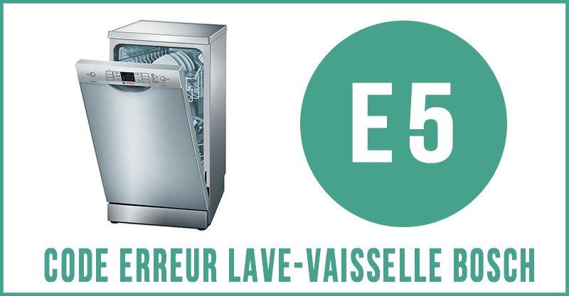 Code erreur E5 lave-vaisselle Bosch