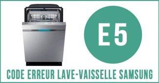 Code erreur E5 lave-vaisselle Samsung