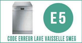 Code erreur E5 lave vaisselle Smeg