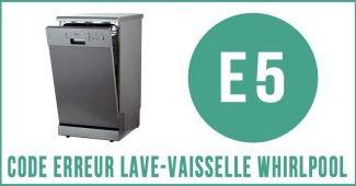 Code erreur E5 lave-vaisselle Whirlpool