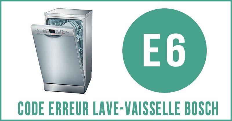 Code erreur E6 lave-vaisselle Bosch