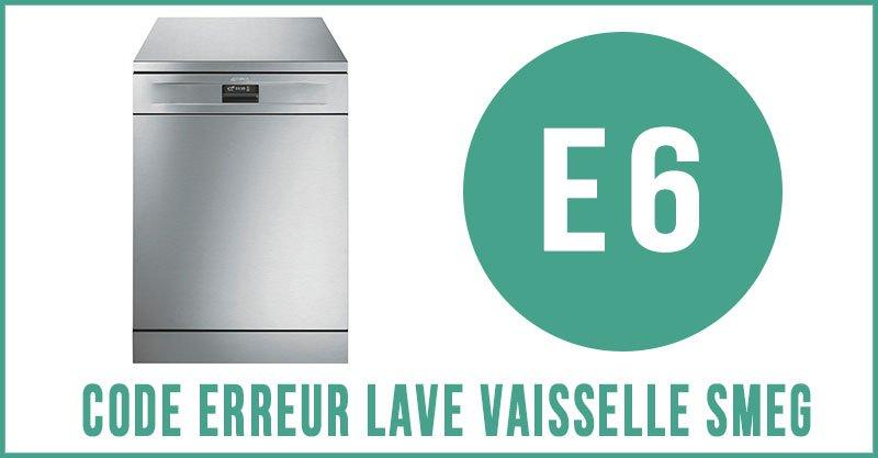 Code erreur E6 lave vaisselle Smeg