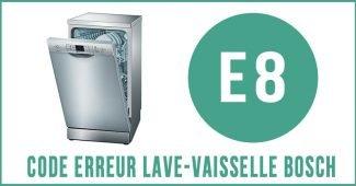 Code erreur E8 lave-vaisselle Bosch