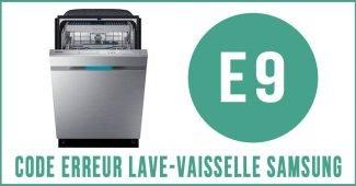 Code erreur E9 lave-vaisselle Samsung