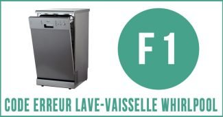 Code erreur f1 lave-vaisselle Whirlpool