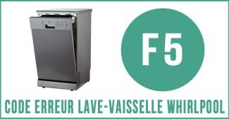 Code erreur f5 lave-vaisselle Whirlpool