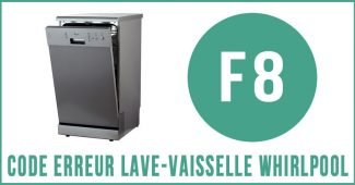 Code erreur f8 lave-vaisselle Whirlpool
