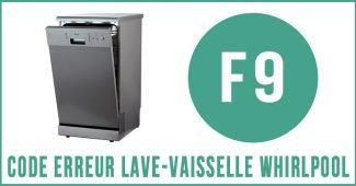 Code erreur f9 lave-vaisselle Whirlpool