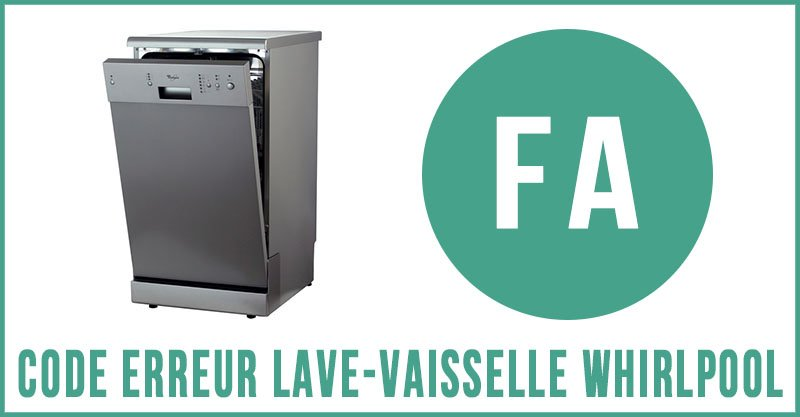Code erreur fa lave-vaisselle Whirlpool