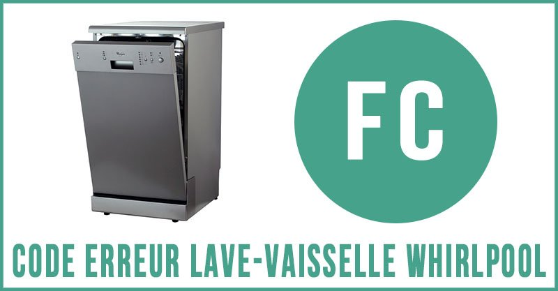 Code erreur fc lave-vaisselle Whirlpool