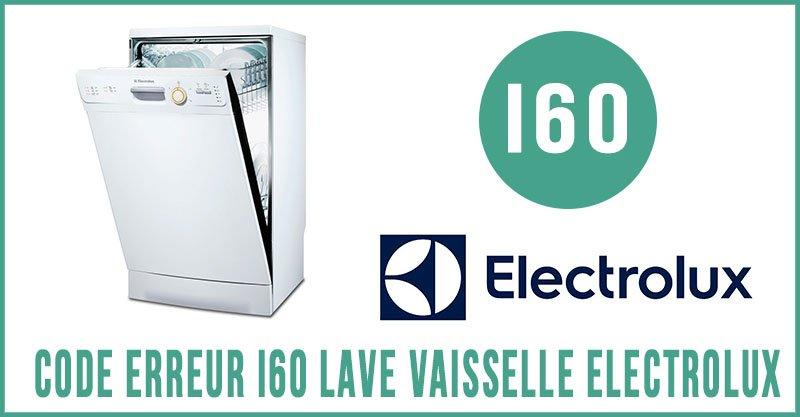 Code erreur i60 lave vaisselle Electrolux
