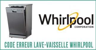 Code erreur lave-vaisselle Whirlpool