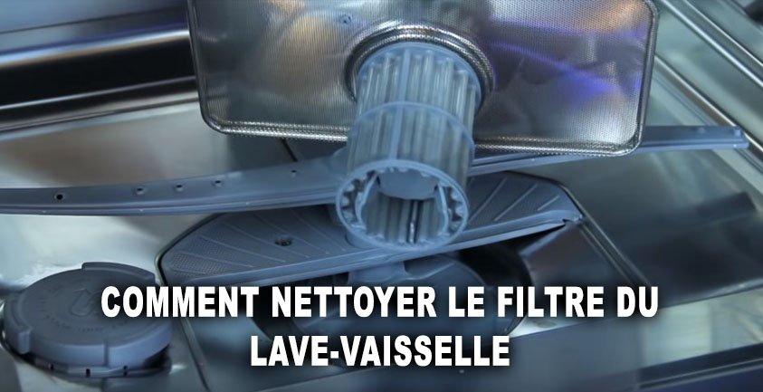 Comment nettoyer le filtre du lave-vaisselle