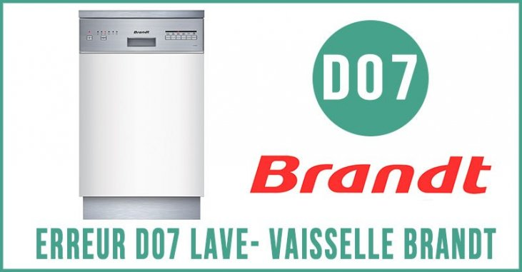 tout neuf 37188 481f4 Erreur D07 lave-vaisselle Brandt