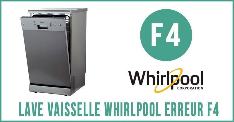 Lave vaisselle Whirlpool erreur f4
