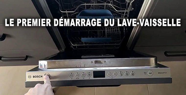 Le premier démarrage du lave-vaisselle