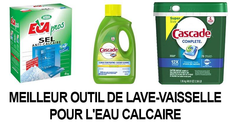 Meilleur outil de lave-vaisselle pour l'eau calcaire