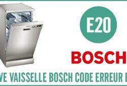 Lave vaisselle Bosch erreur E20