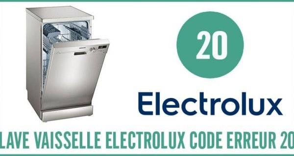Lave-vaisselle Electrolux Erreur 20