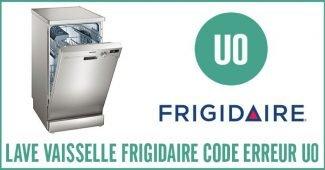 Lave vaisselle Frigidaire erreur U0