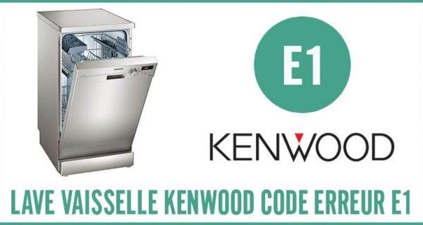 Lave-vaisselle Kenwood Erreur E1