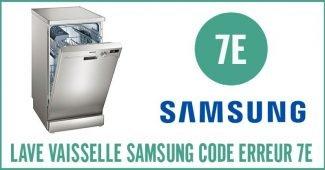 Lave vaisselle Samsung erreur 7E