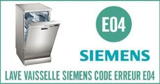Lave vaisselle Siemens erreur E04