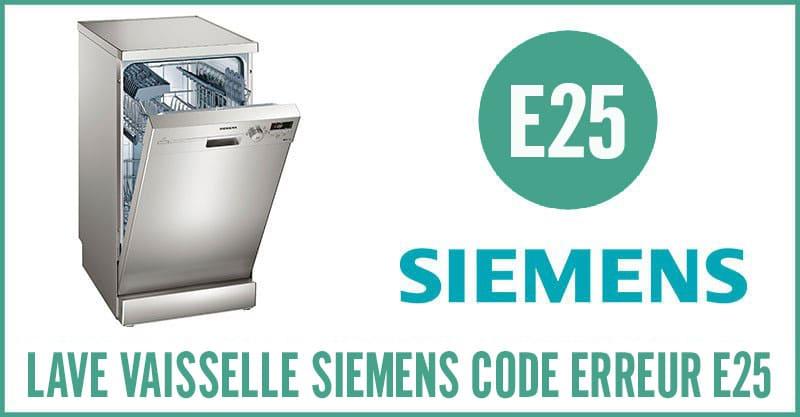 Lave vaisselle Siemens erreur E25